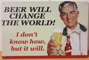 Beer will chance the world metall wall sign  30 x 20 cm