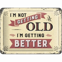 I'm not getting old i'm getting better relief 20 x 15 cm