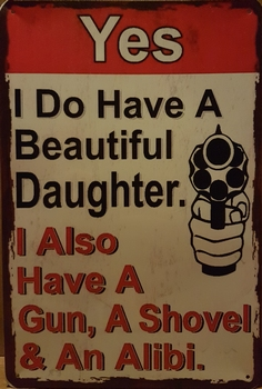 Beautiful daughter shovel gun alibi metalen wandbord