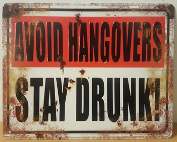 Avoid hangovers stay drunk <br />25 x 20 cm