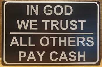 In God we Trust others Pay Cash Reclamebord metaal