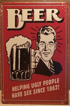 Beer helping Ugly People Reclamebord metaal