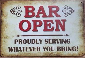Bar open proudly serving what ever you bring metalen bord