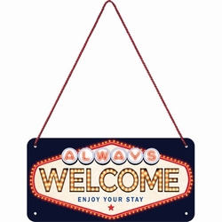 Always welcome enjoy your stay vegas relamebord hang